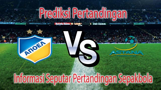 PREDIKSI PERTANDINGAN APOEL FC VS FC ASTANA