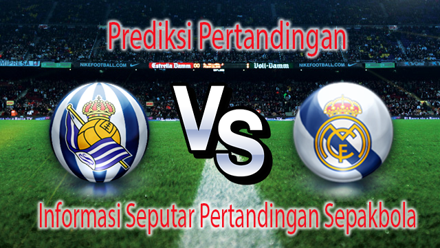 Perkiraan Real Sociedad vs Real Madrid