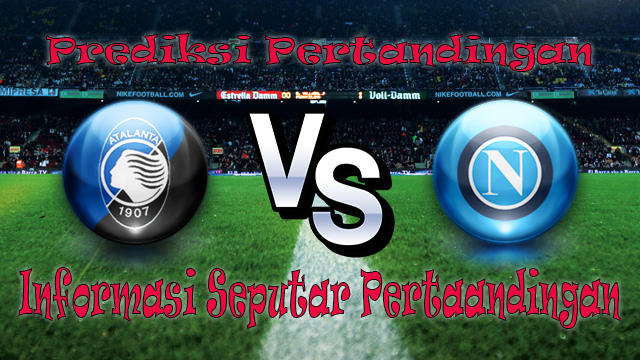 Perkiraan Atalanta vs Napoli