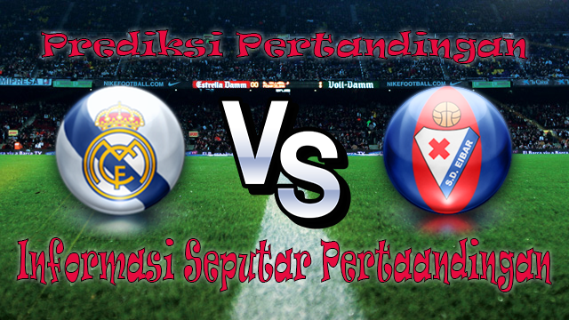 Perkiraan Real Madrid vs Eibar